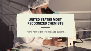 Kim Renee Dunbar One of the United States Most Recognized Chemists