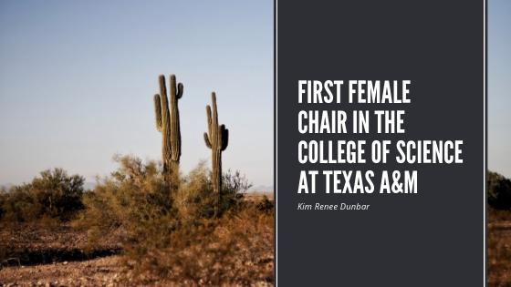 Kim Renee Dunbar - Texas A&M First Female Chair
