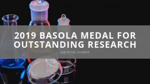 Kim Renee Dunbar - 2019 Basola Medal for Outstanding Research