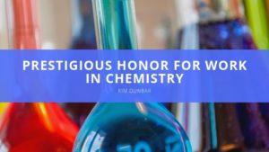 Kim Dunbar - Prestigious Honor for Work in Chemistry