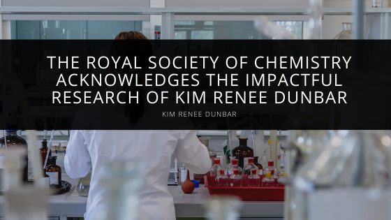 The Royal Society of Chemistry Acknowledges the Impactful Research of Kim Renee Dunbar