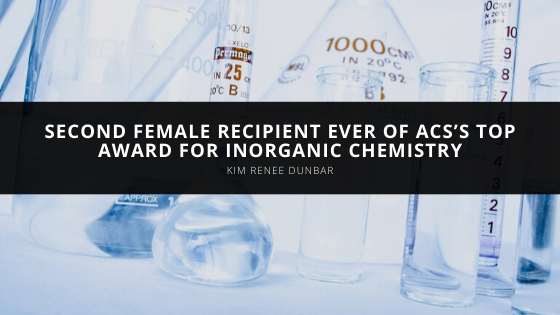 Kim Renee Dunbar is Second Female Recipient Ever of ACS's Top Award for Inorganic Chemistry